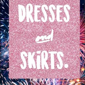 Other - Skirts and dresses oh my